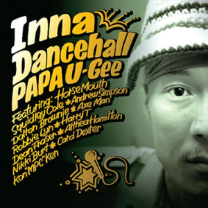 PAPA U-Gee / Inna Dancehall